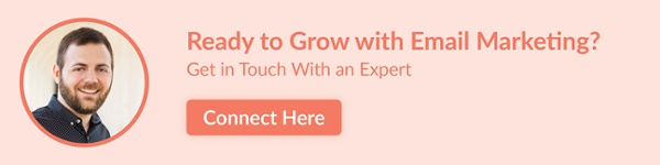 Ready to grow with email marketing? Click here to connect with an expert.