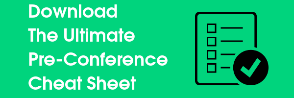 Download The Ultimate Pre-Conference Cheat Sheet