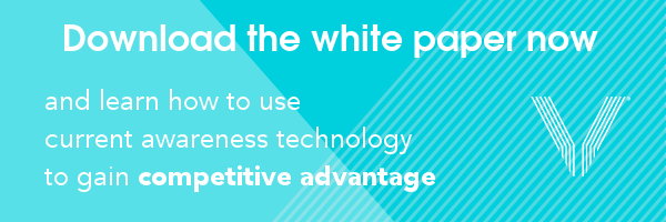 Download the white paper now and learn how to use current awareness technology to gain competitive advantage