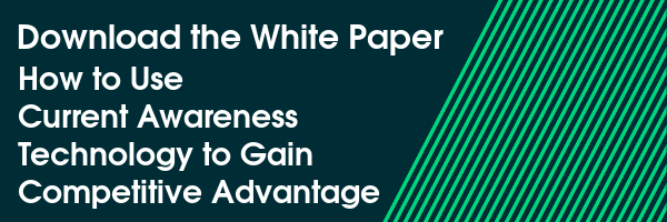 Download the White Paper How to Use Current Awareness Technology to Gain Competitive Advantage
