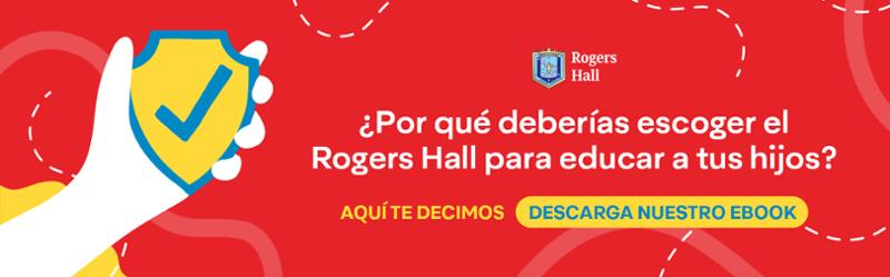 ¿Por qué deberías escoger el Rogers Hall para educar a tus hijos?