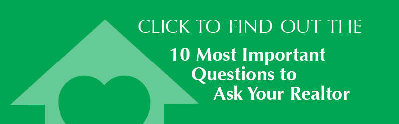 Found a house you love? Here are the The 10 Most Important Things You Should Ask Your Realtor