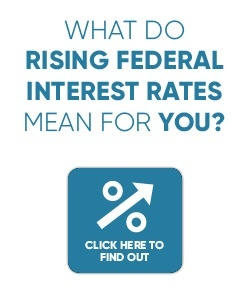 Find out how rising federal interest rates might affect you.