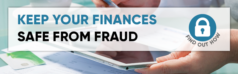Find Out How to Keep Your Finances Safe from Fraud