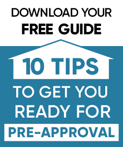 Download your FREE guide - 10 Tips to Get You Ready for Pre-Approval