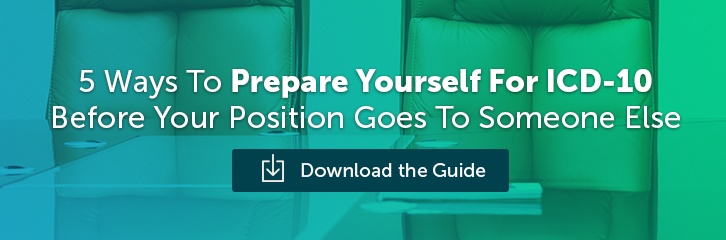 5 Ways to Prepare Yourself for ICD-10 Before Your Position Goes to Someone Else