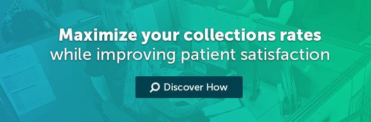 Maximize Your Collections Rates while Improving Patient Satisfaction