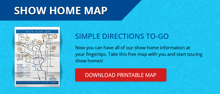 Click here to download your free Show Home Map!