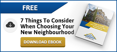 Click here to download the guide with 7 Things To Consider When Choosing A New Neighbourhood!
