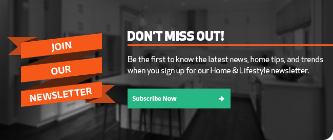 Click here to sign up for our Home & Lifestyle newsletter!