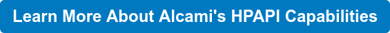 Learn More About Alcami's HPAPI Capabilities