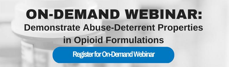 On-Demand Webinar: Demonstrate Abuse-Deterrent Properties in Opioid Formulations