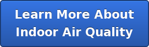 Learn More About Indoor Air Quality