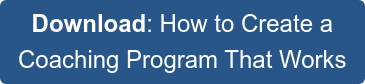 Download: How to Create a  Coaching Program That Works