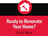 Ready to Renovate   Your Home  (Click Here)