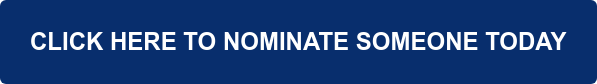 CLICK HERE TO NOMINATE SOMEONE TODAY
