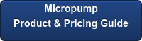 Micropump Product & Pricing Guide