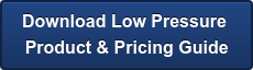 Download Low Pressure  Product & Pricing Guide