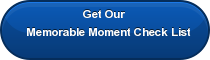 Get Our  Memorable Moment Check List