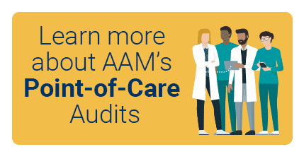 Learn more about AAM's Point-of-Care Audits