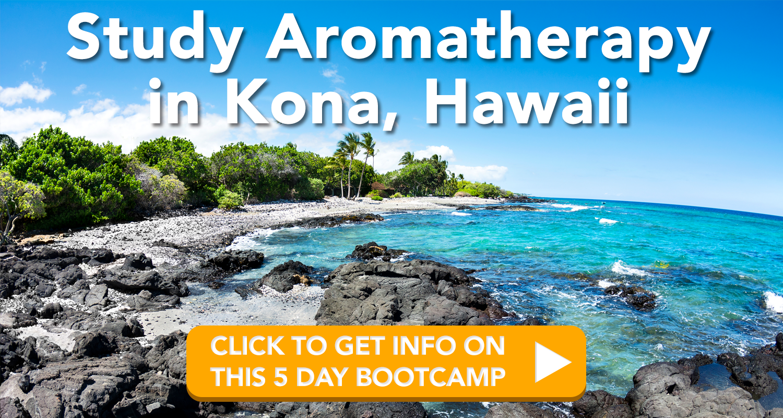 Kona, Hawaii Aromatherapy Bootcamp