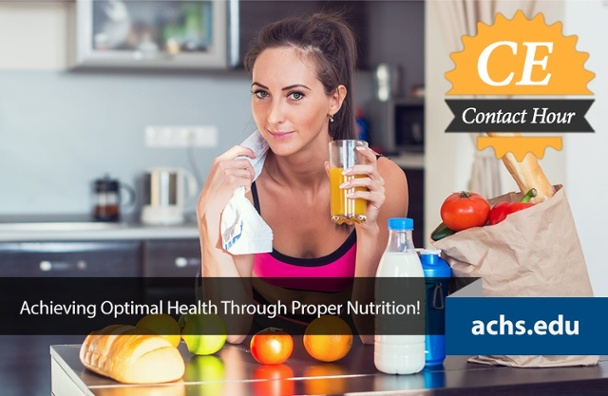 Achieving Optimal Health Through Proper Nutrition Webinar CE