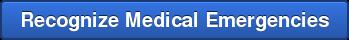 Recognize Medical Emergencies