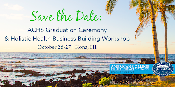 ACHS Holistic Health Business Building Workshop & Graduation Ceremony