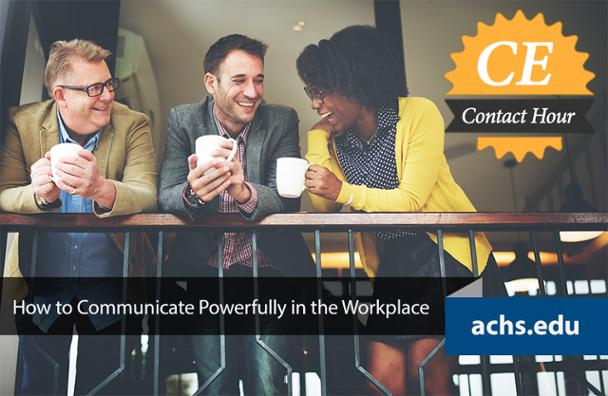 How to Communicate Powerfully in the Workplace