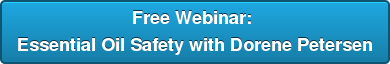 Free Webinar:  Essential Oil Safety with Dorene Petersen