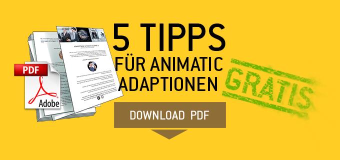 5 Tipps für Animatic Adaptionen Gratis
