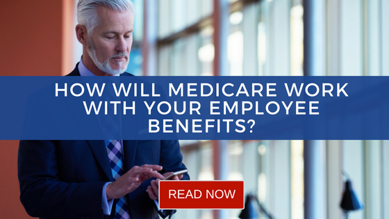 How Will Medicare Work with My Employee Benefits or Employer Insurance?