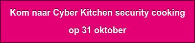 Kom naar Cyber Kitchen security cooking op 31 oktober