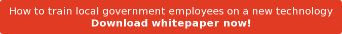 How to train local government employees on a new technology Download whitepaper now!