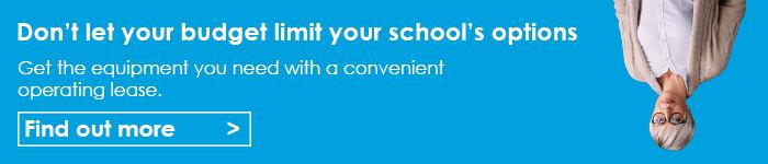 Don't let your budget limit your school's options
