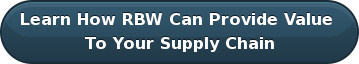 Learn How RBW Can Provide Value  To Your Supply Chain