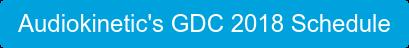 Audiokinetic's GDC 2018 Schedule