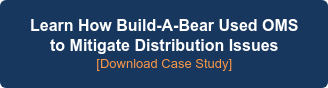 Learn How Build-A-Bear Used OMS to Mitigate Distribution Issues  [Download Case Study]