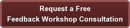 Request a Free Feedback Workshop Consultation
