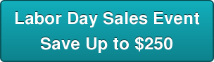 Labor Day Sales Event Save Up to $250