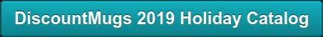 DiscountMugs 2019 Holiday Catalog