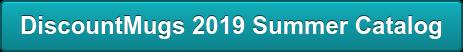 DiscountMugs 2019 Summer Catalog