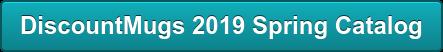 DiscountMugs 2019 Spring Catalog