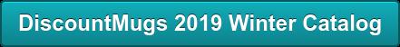 DiscountMugs 2019 Winter Catalog