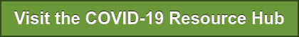 Visit the COVID-19 Resource Hub