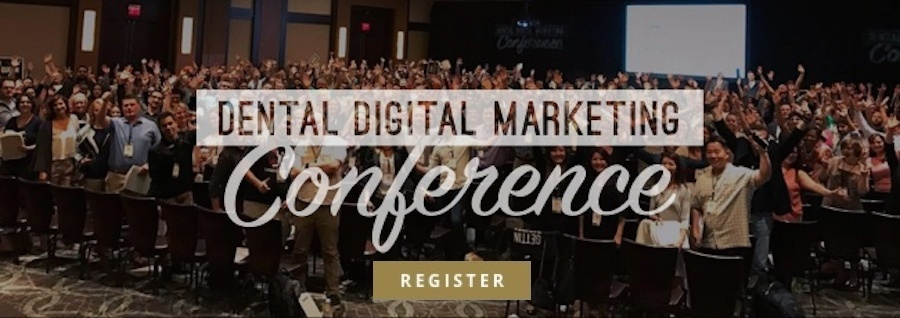 Register now for the Dental Digital Marketing Conference!