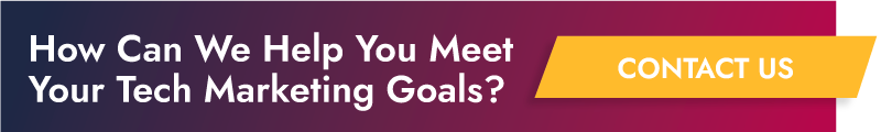 How can we help you meet your tech marketing goals? Contact us