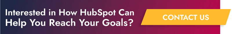 Interested in how HubSpot can help you reach your goals? Contact us
