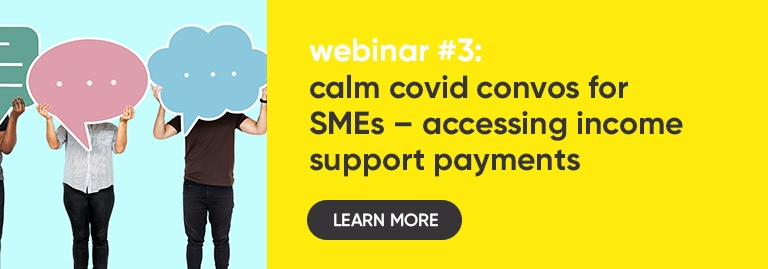Accessing Income Support Payments – Calm COVID Convos for SMEs