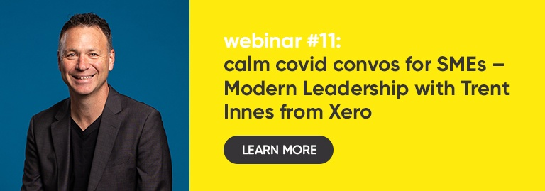 VIDEO: Modern Leadership with Trent Innes from Xero – Calm COVID Convos for SMEs